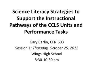 Gary Carlin, CFN 603 Session 1:  Thursday, October 25, 2012 Wings High School 8:30-10:30 am