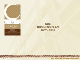 CBE  BUSINESS PLAN  2007 - 2010