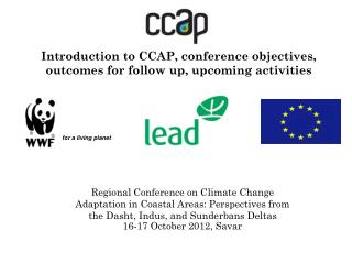 Introduction to CCAP, conference objectives, outcomes for follow up, upcoming activities