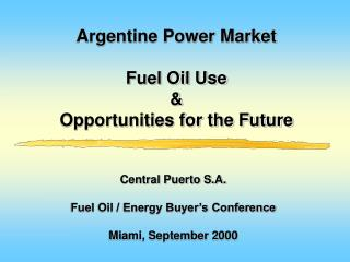 Argentine Power Market Fuel Oil Use  & Opportunities for the Future