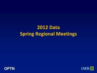 2012 Data Spring Regional Meetings