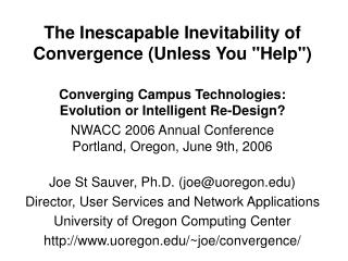"The Inescapable Inevitability of Convergence (Unless You ""Help"")"