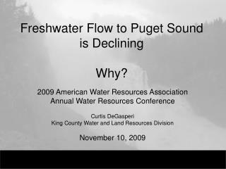Freshwater Flow to Puget Sound is Declining  Why?
