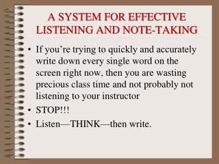 A SYSTEM FOR EFFECTIVE LISTENING AND NOTE-TAKING