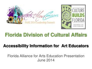 Florida Division of Cultural Affairs Accessibility Information for  Art Educators