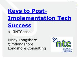 Keys to Post-Implementation Tech Success #13NTCpost