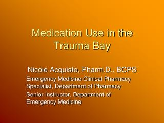 Medication Use in the Trauma Bay