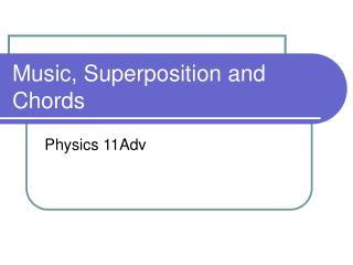 Music, Superposition and Chords