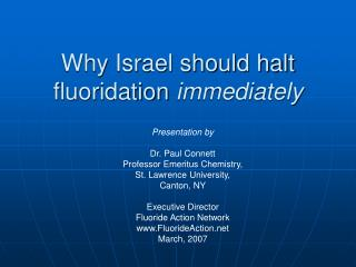 Why Israel should halt fluoridation  immediately