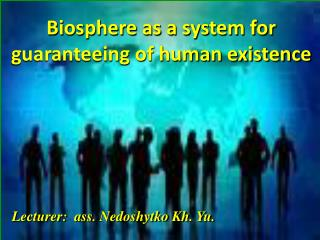 Biosphere as a system for guaranteeing of human existence