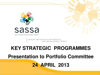 KEY STRATEGIC  PROGRAMMES  Presentation to Portfolio Committee 24  APRIL  2013