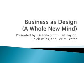 Business as Design  (A Whole New Mind)