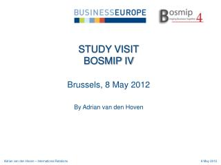 Brussels, 8 May 2012 By Adrian van den Hoven