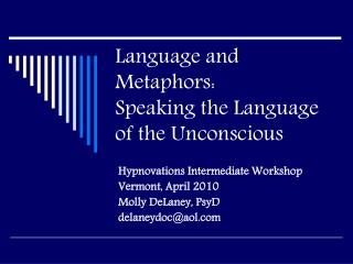 Language and Metaphors: Speaking the Language of the Unconscious