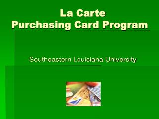 La Carte   Purchasing Card Program