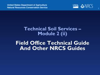 Technical Soil Services –  Module 2 (ii) Field Office Technical Guide  And Other NRCS Guides