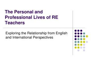 The Personal and Professional Lives of RE Teachers