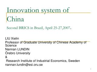 Innovation system of China Second BRICS in Brazil, April 25-27,2007 .