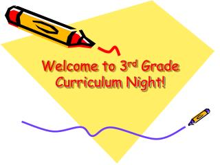 Welcome to 3 rd  Grade Curriculum Night!