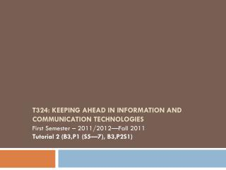 T324: Keeping ahead in information and  communication technologies