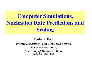 Computer Simulations, Nucleation Rate Predictions and Scaling