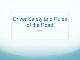 Driver Safety and Rules of the Road