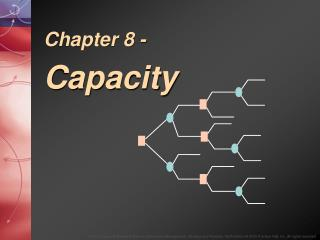 Chapter 8 - Capacity