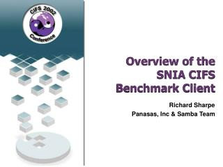 Overview of the SNIA CIFS Benchmark Client