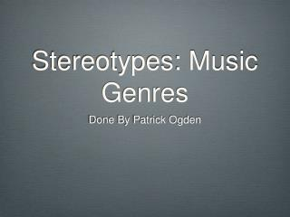 Stereotypes: Music Genres