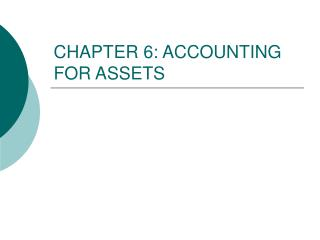 CHAPTER 6: ACCOUNTING FOR ASSETS