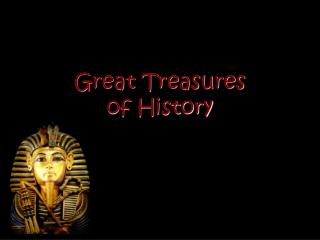 Great Treasures of History