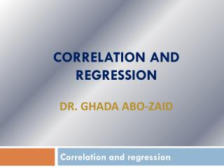 Correlation and regression Dr.  Ghada Abo-Zaid