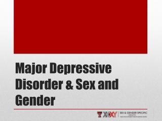 Major Depressive Disorder & Sex and Gender