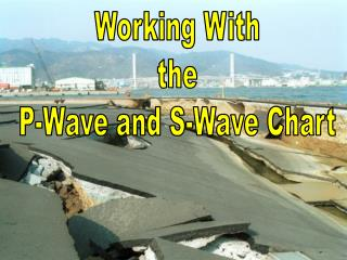 Working With the P-Wave and S-Wave Chart