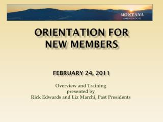 ORIENTATION FOR  NEW MEMBERS February 24, 2011