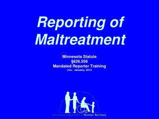 Reporting of Maltreatment