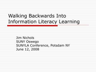 Walking Backwards Into Information Literacy Learning