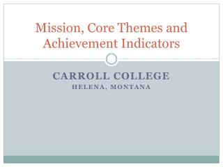 Mission, Core Themes and  Achievement Indicators