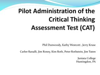 Pilot Administration of the Critical Thinking Assessment Test (CAT)
