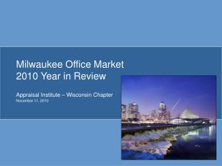 Milwaukee Office Market 2010 Year in Review