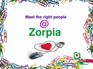 Meet The Right People At Zorpia