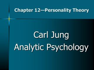 Chapter 12—Personality Theory