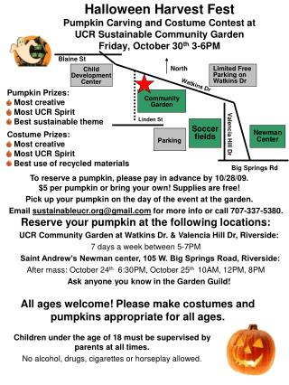 Pumpkin Prizes:  Most creative  Most UCR Spirit  Best sustainable theme Costume Prizes: