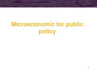 Microeconomic for public policy
