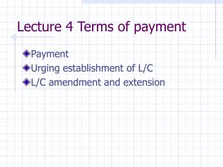 Lecture 4 Terms of payment