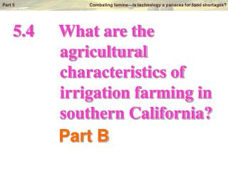 5.4		What are the            agricultural            characteristics of