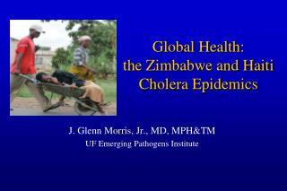 Global Health: the Zimbabwe and Haiti Cholera Epidemics