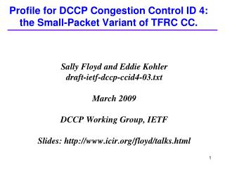 Profile for DCCP Congestion Control ID 4: the Small-Packet Variant of TFRC CC.
