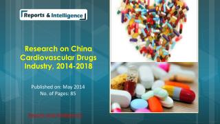 Research on China Cardiovascular Drugs Industry, 2014-2018