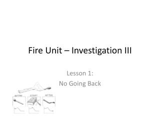 Fire Unit – Investigation III